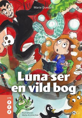 Marie Duedahl: Luna ser en vild bog