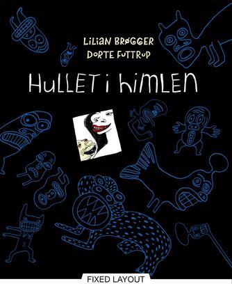 Lilian Brøgger, Dorte Futtrup: Hullet i himlen