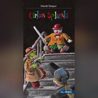 Henrik Einspor: Cirkus Splatski