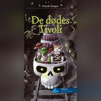Henrik Einspor: De dødes Tivoli : et eventyr med dværg-detektiv Jack Stump