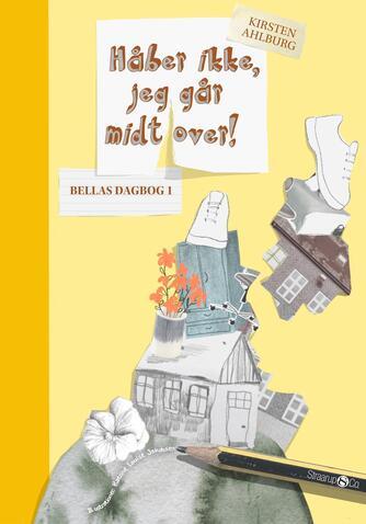 : Bellas dagbog 1 : Håber ikke, jeg går midt over