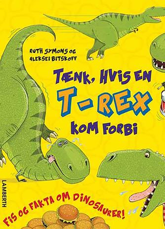Ruth Symons, Aleksei Bitskoff: Tænk, hvis en T-Rex kom forbi