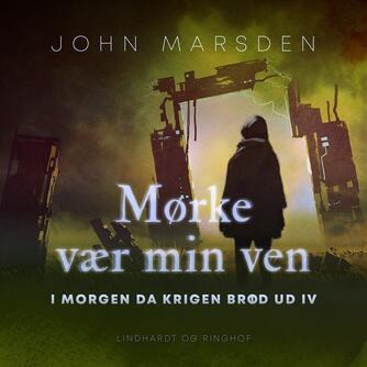 John Marsden (f. 1950): Mørke vær min ven
