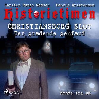 Karsten Mungo Madsen: Historietimen. 3, Christiansborg Slot - det grædende genfærd
