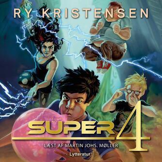 Ry Kristensen (f. 1978): Super 4