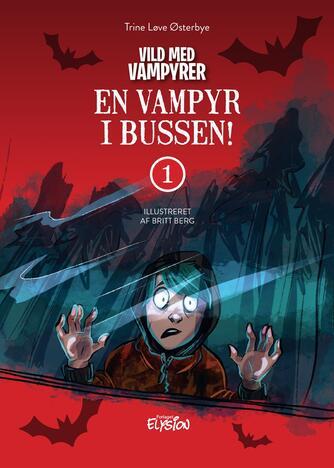 Trine Løve Østerbye: En vampyr i bussen!