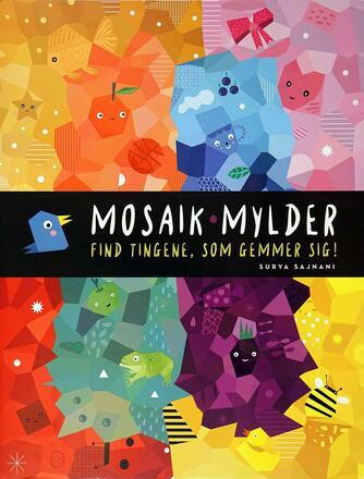 Surya Sajnani: Mosaik-mylder - find tingene, som gemmer sig!