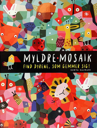 Surya Sajnani: Myldre-mosaik - find dyrene, som gemmer sig!