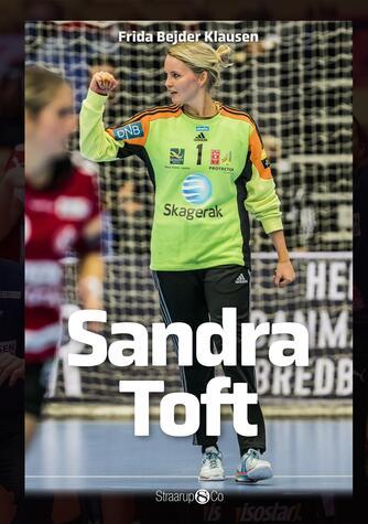 Frida Bejder Klausen: Sandra Toft