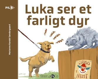 Marianne Randel Søndergaard: Luka ser et farligt dyr