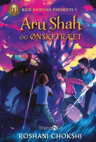 Roshani Chokshi: Aru Shah og ønsketræet