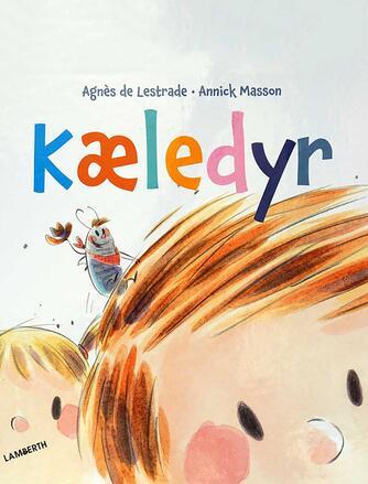 Agnès De Lestrade, Annick Masson: Kæledyr