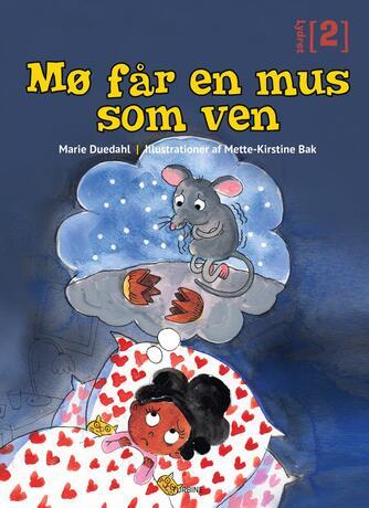 Marie Duedahl: Mø får en mus som ven