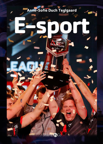 Anne-Sofie Duch Teglgaard: E-sport