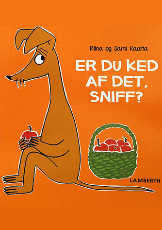 Riina Kaarla, Sami Kaarla: Er du ked af det, Sniff?