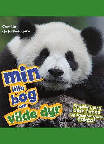 Camilla De la Bédoyère: Min lille bog om vilde dyr