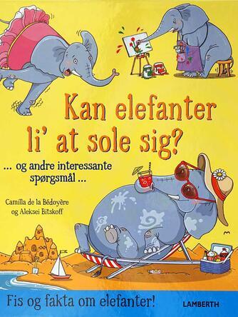 Aleksei Bitskoff, Camilla De la Bédoyère: Kan elefanter li' at sole sig?