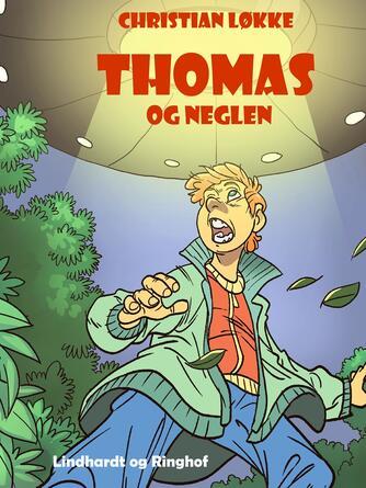 Christian Løkke: Thomas og neglen