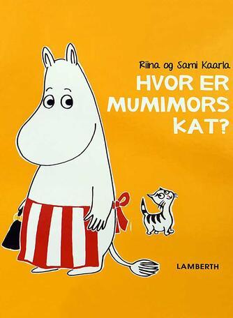 Riina Kaarla, Sami Kaarla: Hvor er Mumimors kat?