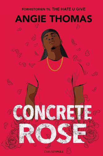 Angie Thomas: Concrete rose