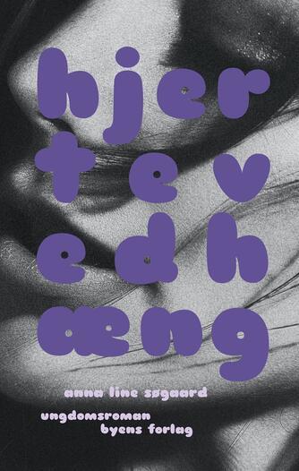 Anna Line Søgaard (f. 1989): Hjertevedhæng : ungdomsroman