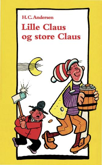 H. C. Andersen (f. 1805): Lille Claus og Store Claus (Ved Hanne Leth)