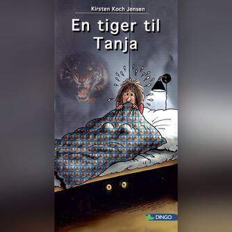Kirsten Koch Jensen: En tiger til Tanja