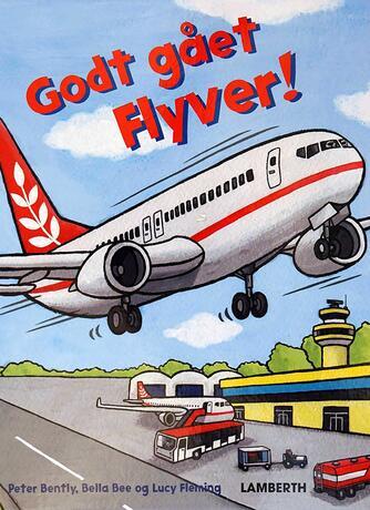 Peter Bently (f. 1960), Bella Bee, Lucy Fleming: Godt gået Flyver!