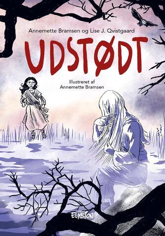 Annemette Bramsen, Lise J. Qvistgaard: Udstødt