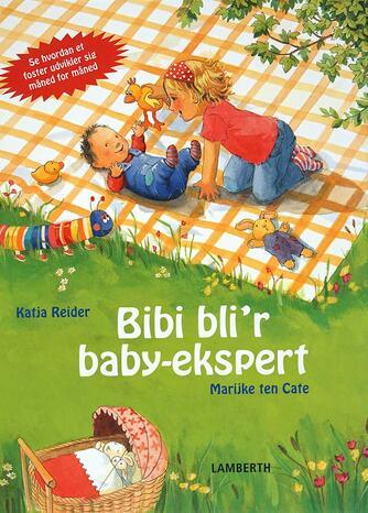 Katja Reider, Marijke ten Cate: Bibi bli'r babyekspert