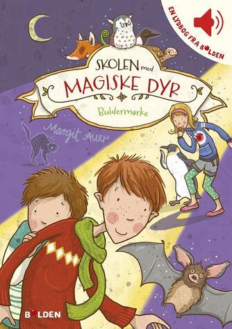 Margit Auer: Skolen med magiske dyr - buldermørke!