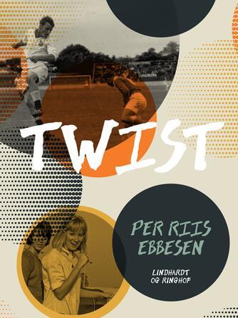 Per Riis Ebbesen: Twist