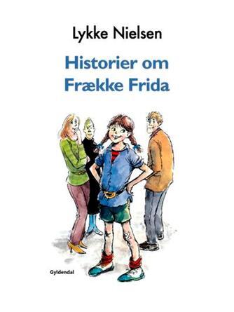 Lykke Nielsen (f. 1946): Historier om Frække Frida