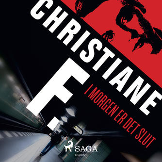 Christiane F.: I morgen er det slut