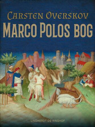Carsten Overskov: Marco Polos bog