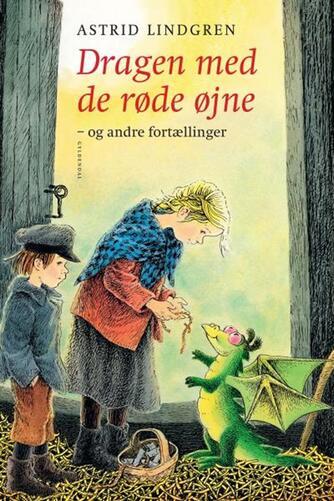 Astrid Lindgren: Dragen med de røde øjne og andre fortællinger
