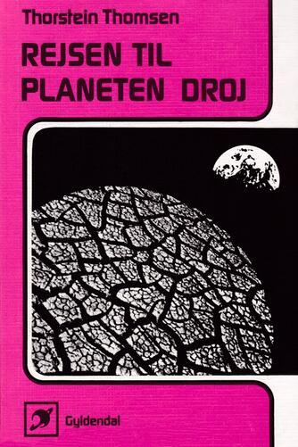 Thorstein Thomsen (f. 1950): Rejsen til planeten Droj