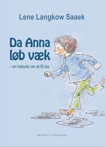 Lene Langkow Saaek: Da Anna løb væk : en historie om at få lus