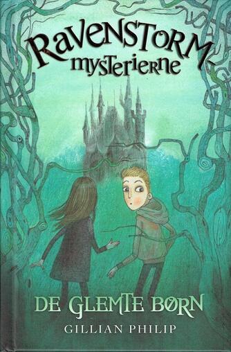 Gillian Philip: Ravenstorm-mysterierne - de glemte børn