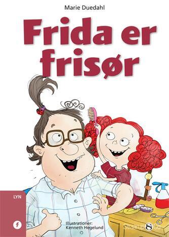 Marie Duedahl: Frida er frisør