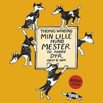 Thomas Winding: Min lille hund Mester og andre dyr