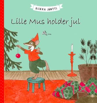 Riikka Jäntti: Lille Mus holder jul