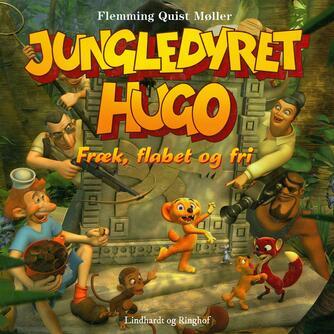 Flemming Quist Møller: Jungledyret Hugo - fræk, flabet og fri