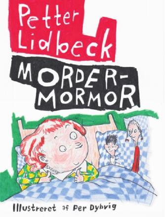 Petter Lidbeck: Mordermormor