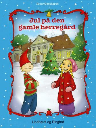 Peter Gotthardt: Jul på den gamle herregård : en kalenderhistorie i 24 kapitler