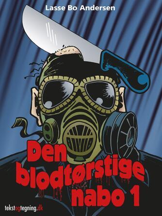 Lasse Bo Andersen (f. 1964): Den blodtørstige nabo. 1
