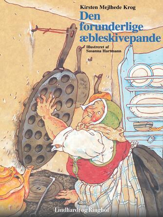 Kirsten Mejlhede Krog: Den forunderlige æbleskivepande