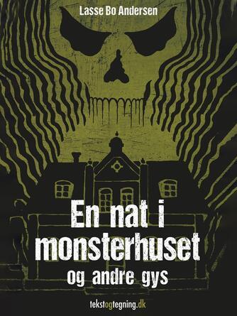 Lasse Bo Andersen (f. 1964): En nat i monsterhuset og andre gys