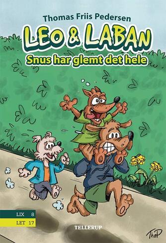 Thomas Friis Pedersen: Leo & Laban - Snus har glemt det hele