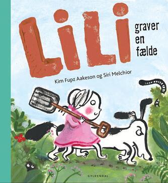 Kim Fupz Aakeson: Lili graver en fælde